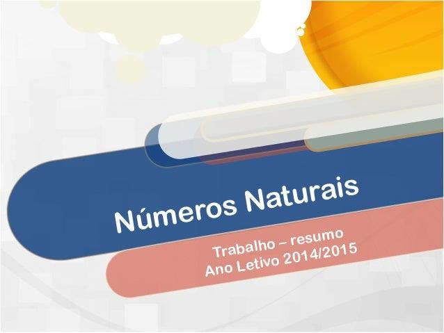 Números Naturais Trabalho – resumo Ano Letivo 2014/2015