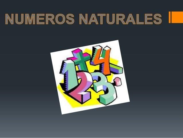 DEFINICION:  En matemáticas, un número natural (designado por ℕ) es cualquiera de los números que se usan para contar los...