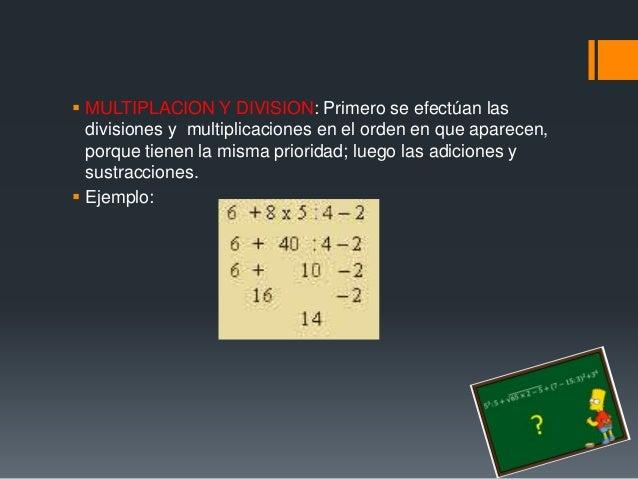  Raíz cuadrada y potencia: Si en una operación combinada existen números expresados como potencias o como raíces, estas s...