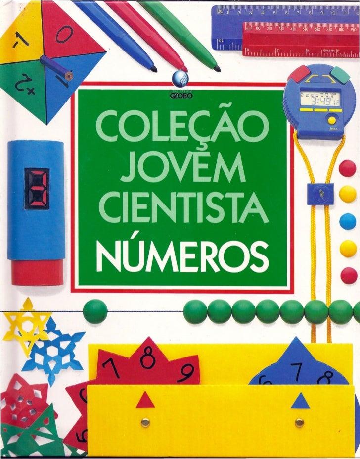 Que são números?Os números não servem só para contar.Precisamos deles para medir pesos,tamanhos e distâncias. Com eles, vo...