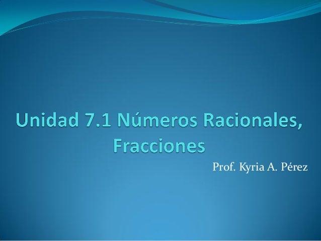 Prof. Kyria A. Pérez