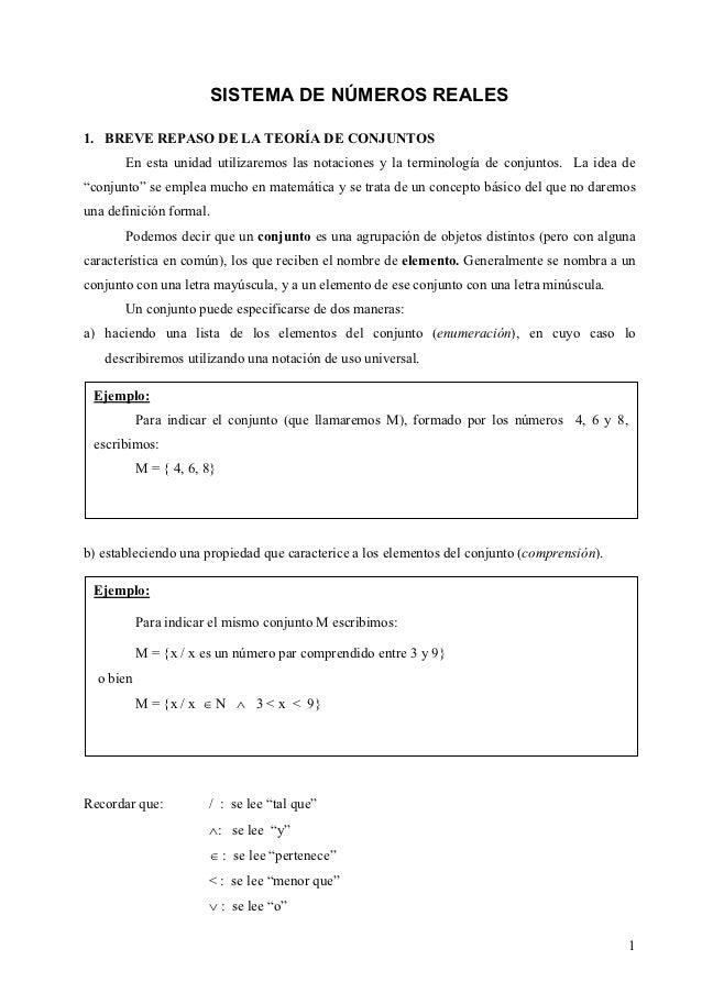 SISTEMA DE NÚMEROS REALES1. BREVE REPASO DE LA TEORÍA DE CONJUNTOS       En esta unidad utilizaremos las notaciones y la t...