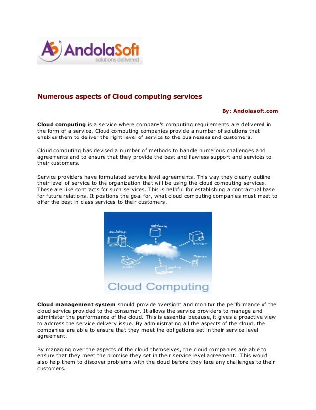 Numerous aspects of Cloud computing services By: Andolasoft.com Cloud computing is a service where company's computing req...