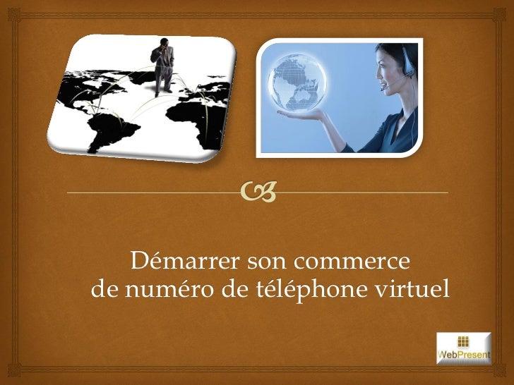 Démarrer son commercede numéro de téléphone virtuel
