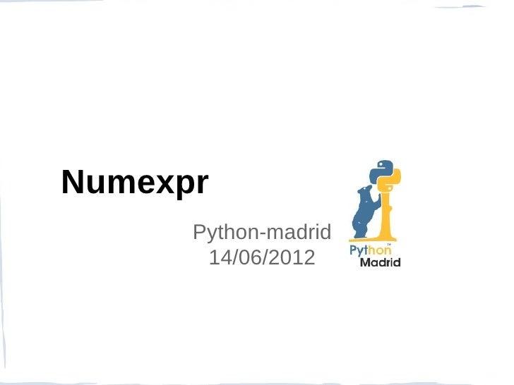 Numexpr      Python-madrid       14/06/2012