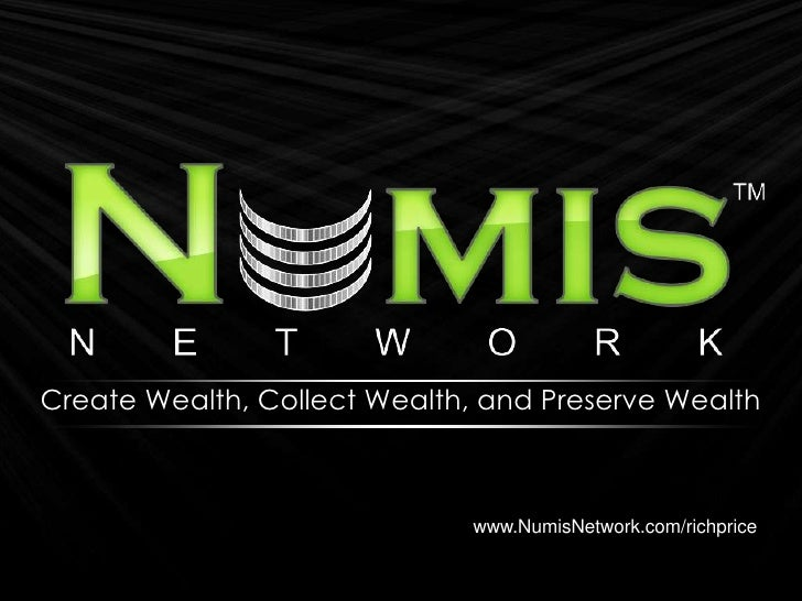 Create Wealth, Collect Wealth, and Preserve Wealth<br />www.NumisNetwork.com/richprice<br />