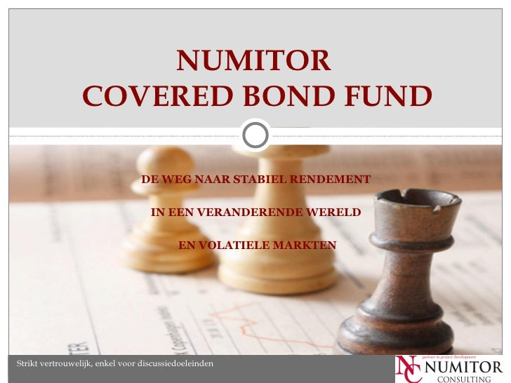 NUMITOR                 COVERED BOND FUND                                DE WEG NAAR STABIEL RENDEMENT                    ...