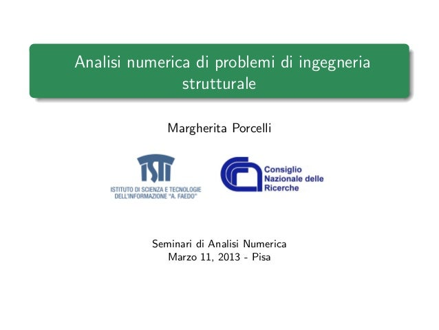Analisi numerica di problemi di ingegneria               strutturale              Margherita Porcelli           Seminari d...