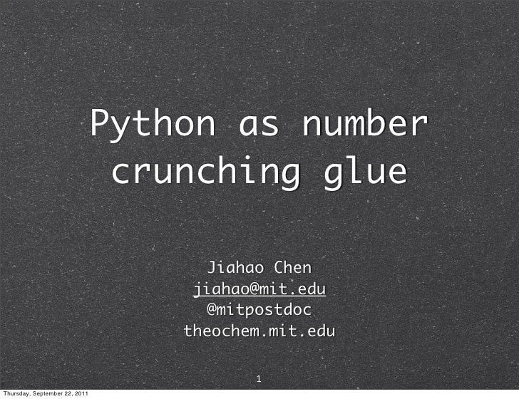 Python as number                                crunching glue                                     Jiahao Chen            ...