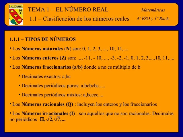 TEMA 1 – EL NÚMERO REAL                                        Matemáticas         1.1 – Clasificación de los números real...