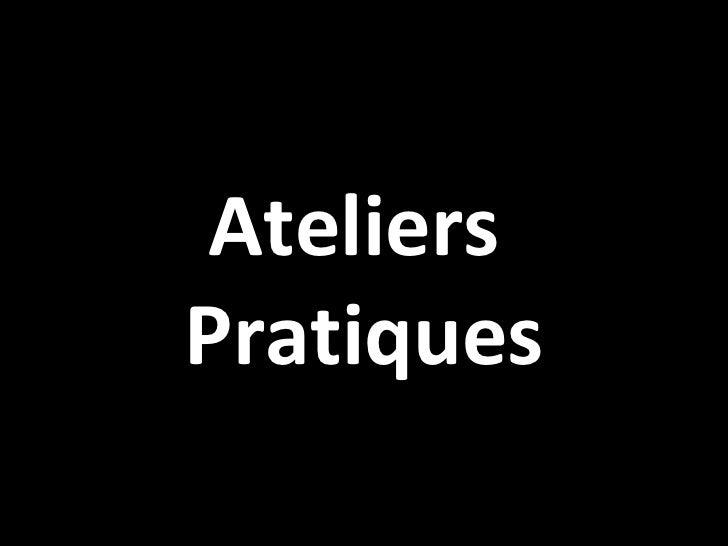 Ateliers  Pratiques
