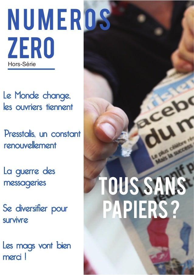 N U M EROS ZERO Hors-Série  Le Monde change, les ouvriers tiennent Presstalis, un constant renouvellement La guerre des me...