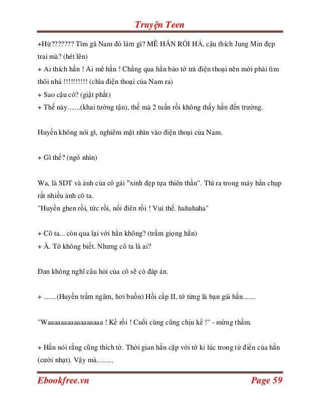 Truyện Teen+Hử??????? Tìm gã Nam đó làm gì? MÊ HẮN RỒI HẢ, cậu thích Jung Min đẹptrai mà? (hét lên)+ Ai thích hắn ! Ai mê ...