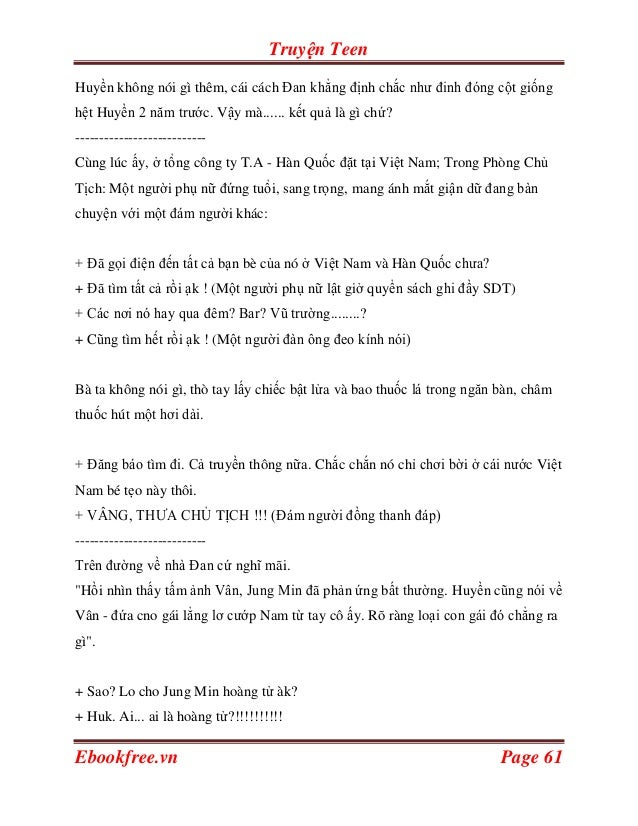 Truyện TeenHuyền không nói gì thêm, cái cách Đan khẳng định chắc như đinh đóng cột giốnghệt Huyền 2 năm trước. Vậy mà........
