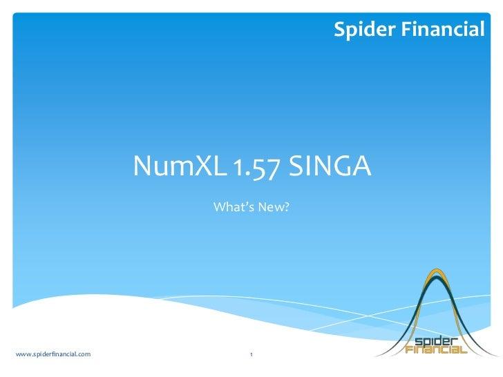 Spider Financial                          NumXL 1.57 SINGA                               What's New?www.spiderfinancial.co...