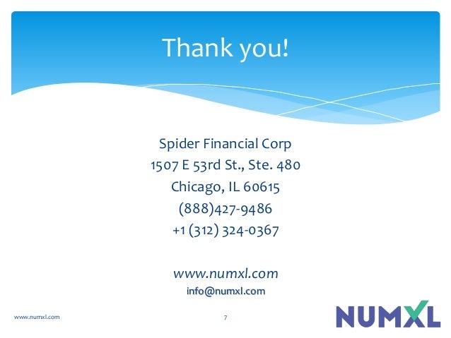 Spider Financial Corp 1507 E 53rd St., Ste. 480 Chicago, IL 60615 (888)427-9486 +1 (312) 324-0367 www.numxl.com info@numxl...