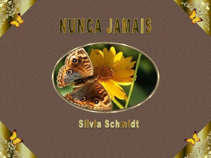 NUNCA JAMAIS Sílvia Schmidt