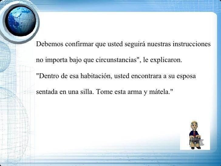 """Debemos confirmar que usted seguirá nuestras instrucciones no importa bajo que circunstancias"""", le explicaron. """"..."""