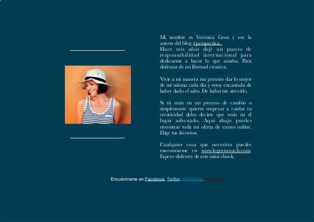 conoce mis cursos online // +perspectiva 2014 12 Mi nombre es Verónica Gran y soy la autora del blog +perspectiva. Hace se...