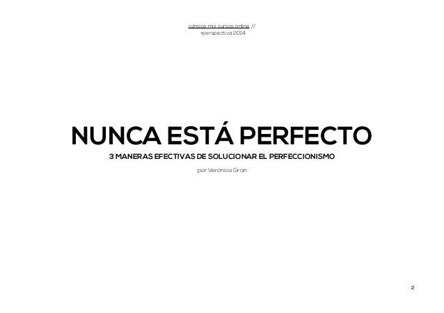 NUNCA ESTÁ PERFECTO 3 MANERAS EFECTIVAS DE SOLUCIONAR EL PERFECCIONISMO por Verónica Gran conoce mis cursos online // +per...