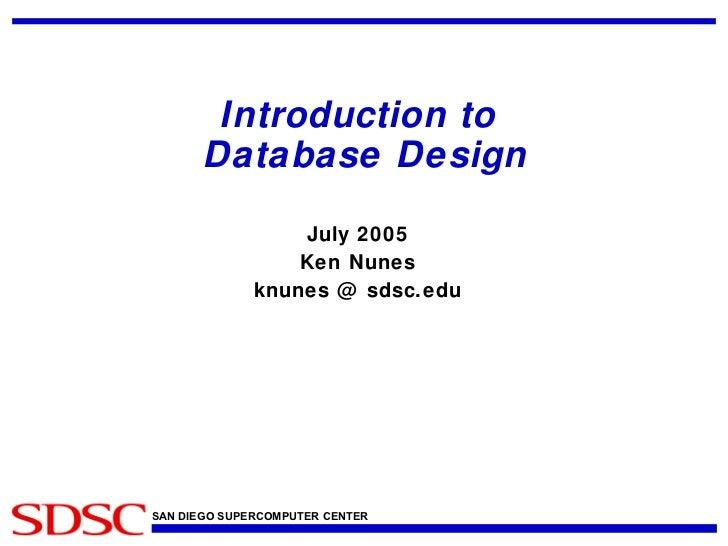 Introduction to  Database Design July 2005 Ken Nunes knunes @ sdsc.edu