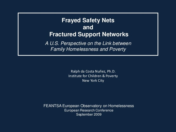 Frayed Safety Nets             and  Fractured Support NetworksA U.S. Perspective on the Link between  Family Homelessness ...