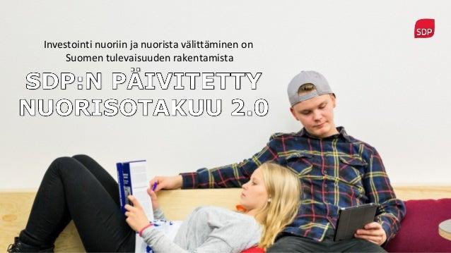 Investointi nuoriin ja nuorista välittäminen on Suomen tulevaisuuden rakentamista