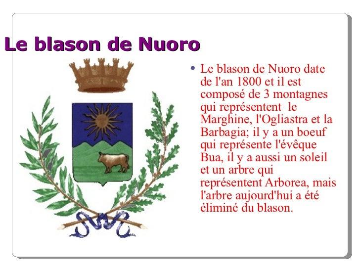 Le blason de Nuoro <ul><li>Le blason de Nuoro date de l'an 1800 et il est composé de 3 montagnes qui représentent  le Marg...