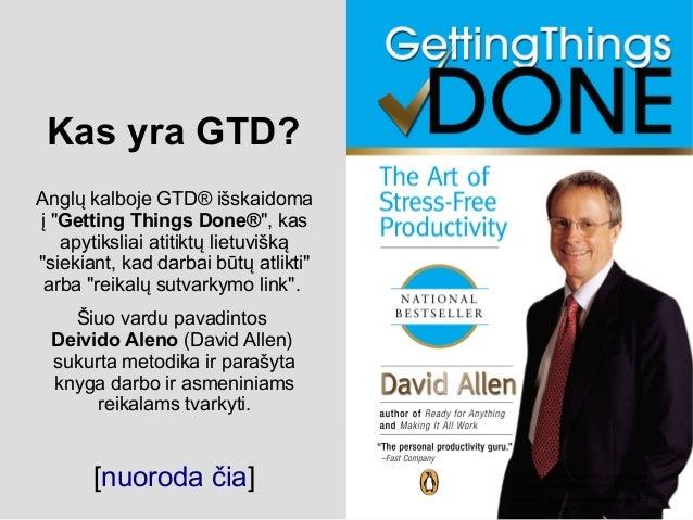 Nuorodos apie GTD Slide 2