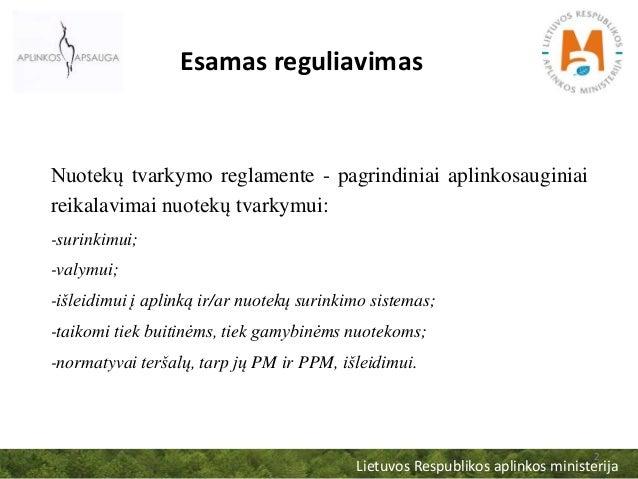 Lietuvos Respublikos aplinkos ministerija 2 Esamas reguliavimas Nuotekų tvarkymo reglamente - pagrindiniai aplinkosauginia...