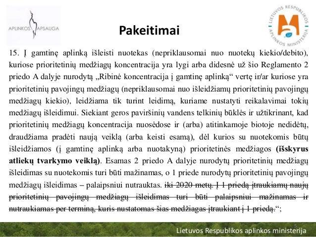 Lietuvos Respublikos aplinkos ministerija 5 Pakeitimai 15. Į gamtinę aplinką išleisti nuotekas (nepriklausomai nuo nuotekų...