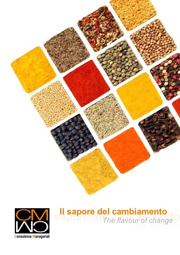 Il sapore del cambiamentoIl sapore del cambiamento            The flavour of change                    The flavour o
