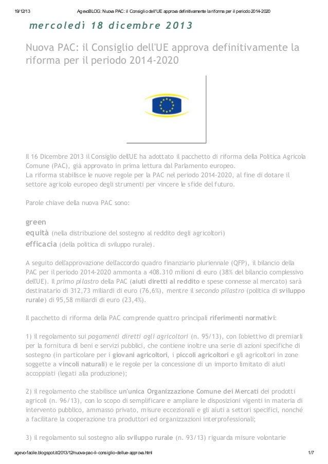 19/12/13  AgevoBLOG: Nuova PAC: il Consiglio dell'UE approva definitivamente la riforma per il periodo 2014-2020  mercoled...