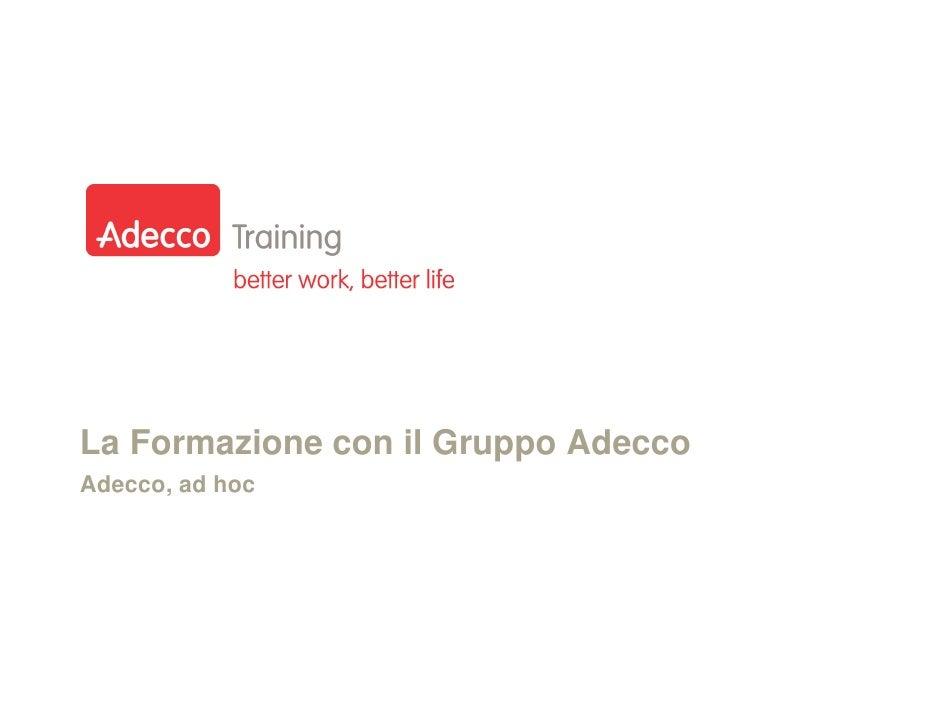 La Formazione con il Gruppo Adecco Adecco, ad hoc