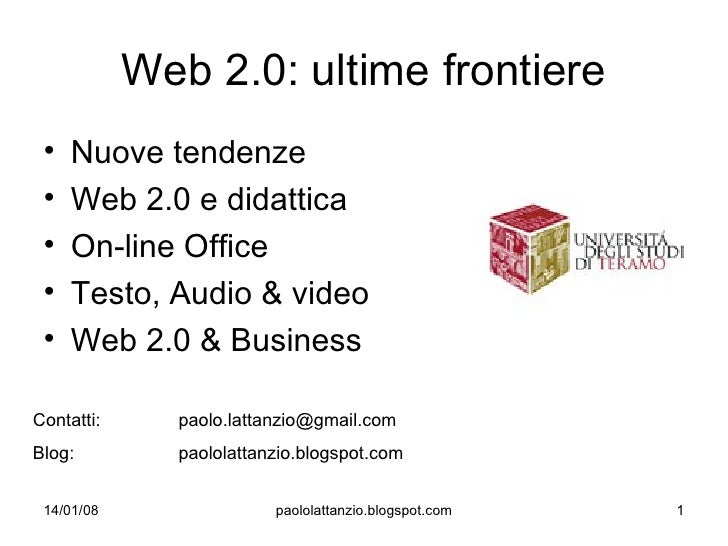 Web 2.0: ultime frontiere  •   Nuove tendenze  •   Web 2.0 e didattica  •   On-line Office  •   Testo, Audio & video  •   ...