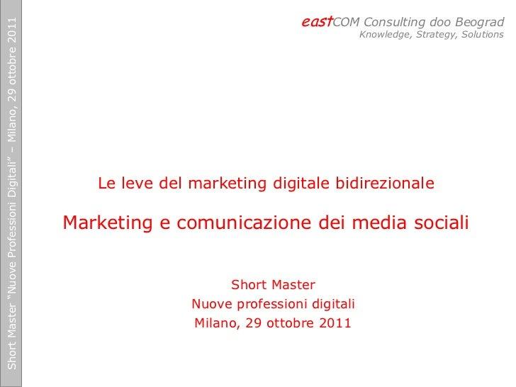 "eastCOM Consulting doo BeogradShort Master ""Nuove Professioni Digitali"" – Milano, 29 ottobre 2011                         ..."
