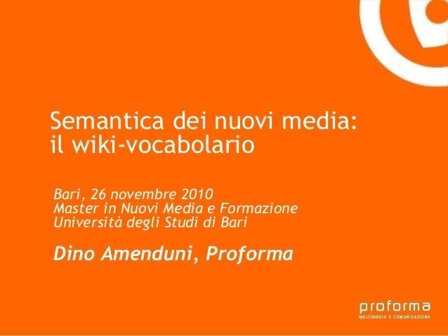 Strategia di comunicazione Gianni Florido e la Provincia di Taranto Semantica dei nuovi media: il wiki-vocabolario Bari, 2...