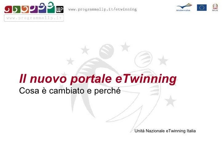 Il nuovo portale eTwinning Cosa è cambiato e perché Unità Nazionale eTwinning Italia