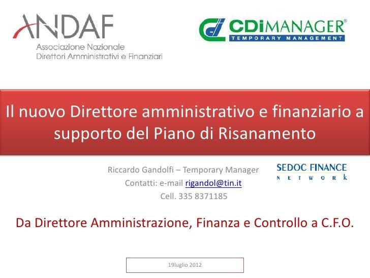 Il nuovo Direttore amministrativo e finanziario a       supporto del Piano di Risanamento                Riccardo Gandolfi...