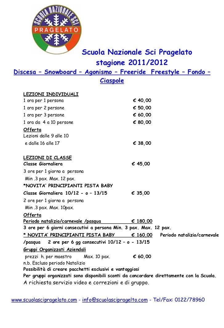 Scuola Nazionale Sci Pragelato                                   stagione 2011/2012Discesa – Snowboard – Agonismo – Freeri...