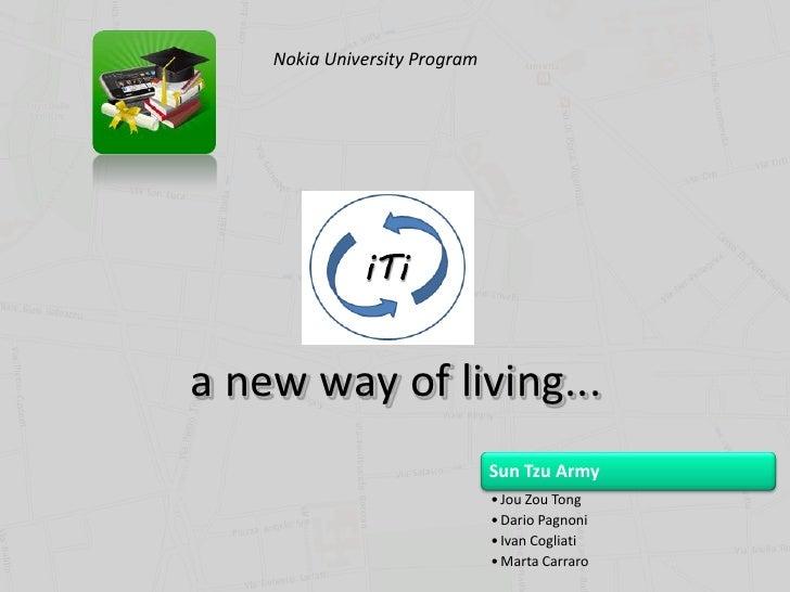 Nokia University Programa new way of living...                               Sun Tzu Army                               • ...