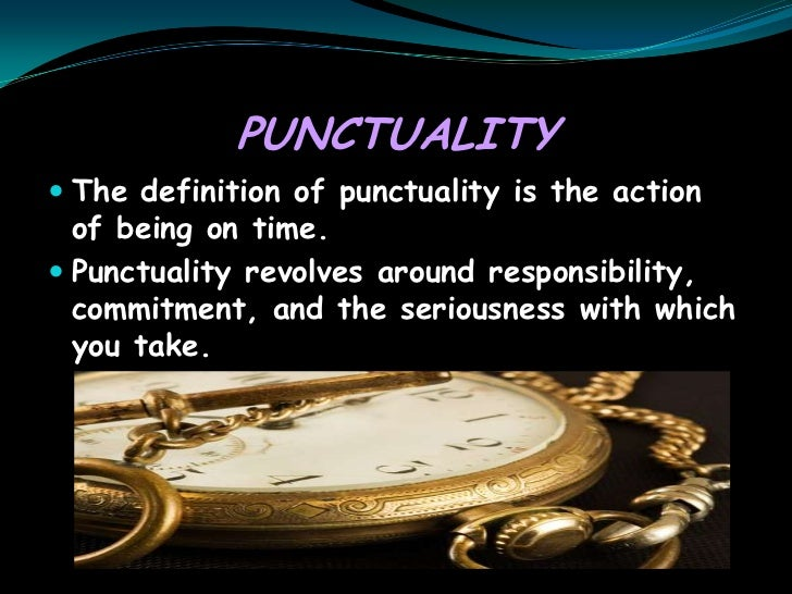 punctuality pays Why punctuality is importantwhy is why punctuality is important and builds good habits for later in life when your employer pays you to be.