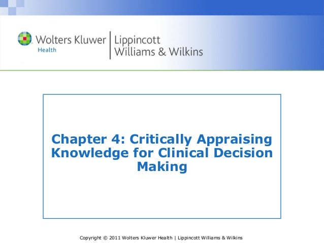 Copyright © 2011 Wolters Kluwer Health | Lippincott Williams & Wilkins Chapter 4: Critically Appraising Knowledge for Clin...