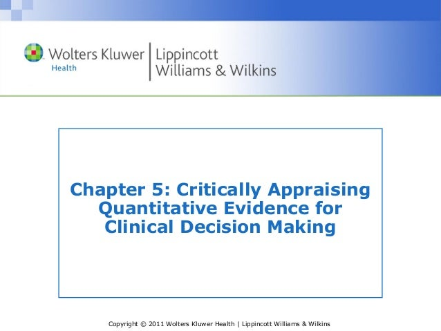 Copyright © 2011 Wolters Kluwer Health | Lippincott Williams & Wilkins Chapter 5: Critically Appraising Quantitative Evide...