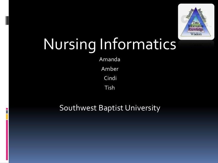 Nursing Informatics             Amanda             Amber              Cindi              Tish  Southwest Baptist University