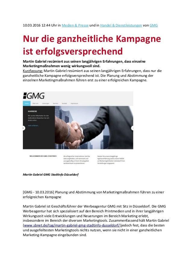 10.03.2016 12:44 Uhr in Medien & Presse und in Handel & Dienstleistungen von GMG Nur die ganzheitliche Kampagne ist erfolg...