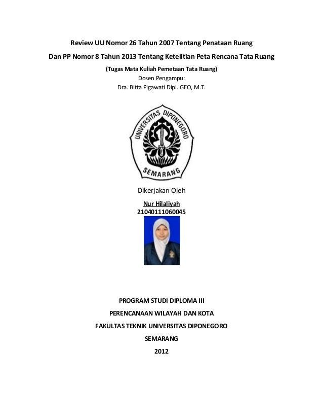 Review UU Nomor 26 Tahun 2007 Tentang Penataan RuangDan PP Nomor 8 Tahun 2013 Tentang Ketelitian Peta Rencana Tata Ruang  ...