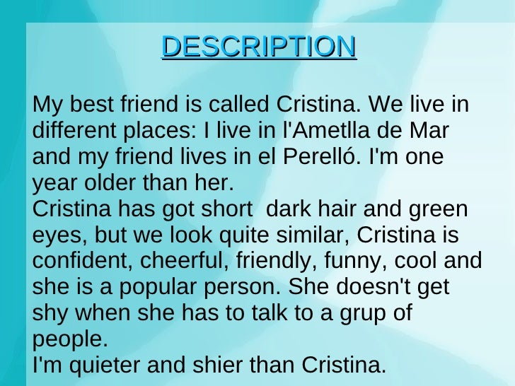 description of a best friend essay Azeneth has been my best friend for the last 6 years i know her since i entered  high school and since that day we have become the most.