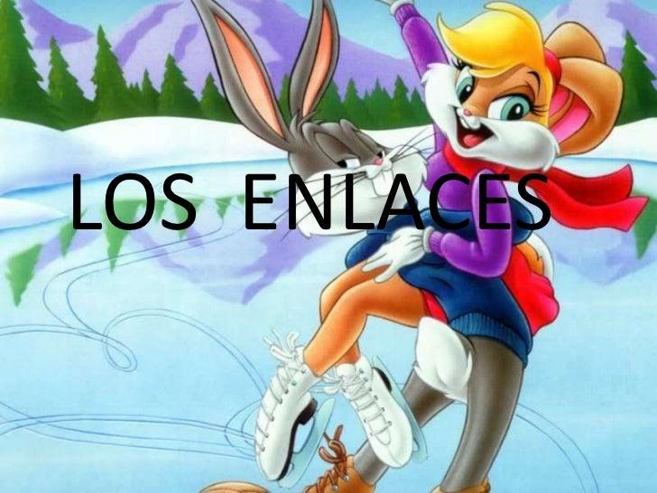 LOS ENLACES