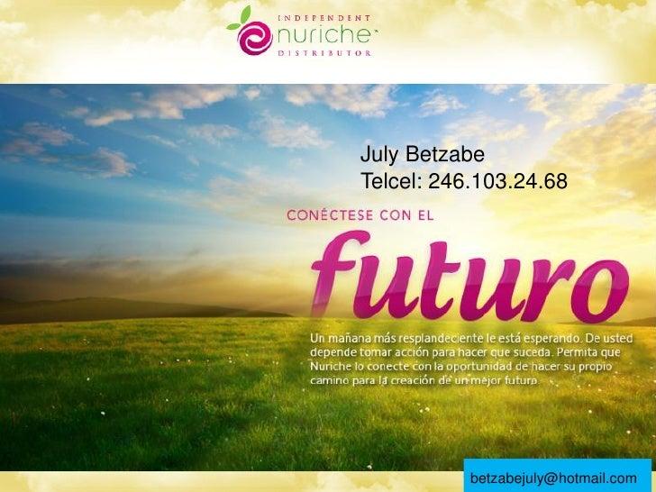 July BetzabeTelcel: 246.103.24.68           betzabejuly@hotmail.com          www.DreamTeam1System.com